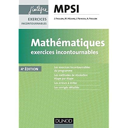 Mathématiques Exercices incontournables MPSI - 4e éd.