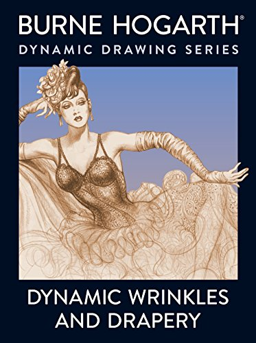 Dynamic Wrinkles And Drapery: Solutions for Drawing the Clothed Figure (Practical Art Books) por Burne Hogarth