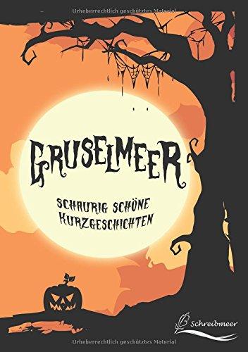 Gruselmeer: schaurig schöne - Halloween Kurzgeschichte Für