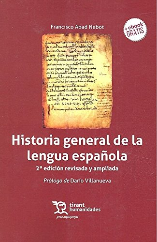 Historia general de la lengua española 2ª edición 2017 (Prosopopeya Manuales) por Francisco Abad Nebot