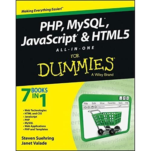 PHP, MySQL, JavaScript & HTML5 All-in-One For Dummies by Suehring, Steve Published by For Dummies 1st (first) edition (2013) Paperback