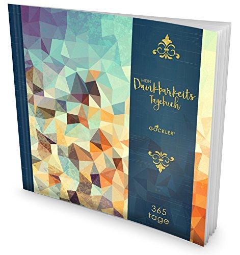 GOCKLER® Dankbarkeits-Tagebuch: 365 Tage Erfolgs Journal für mehr Achtsamkeit, Gelassenheit & Glück im Leben +++ NEUE AUFLAGE mit glänzendem Softcover +++ DesignArt.: Triangle