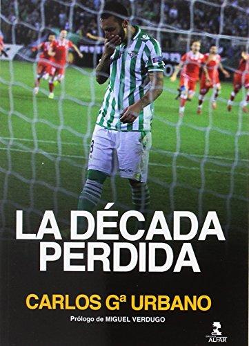 La década perdida por Carlos García Urbano
