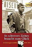 Image de In schweren Zeiten braucht man Glück: 23 Zeitzeugen erzählen - 1939 bis 1952 (Zeitgut -