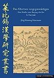 Das Altertum vergegenwärtigen: Eine Studie zum Shuijing zhu des Li Daoyuan (Leipziger Sinologische Studien) - Jörg Henning Hüsemann