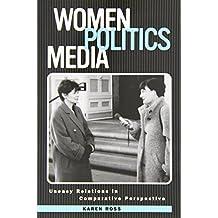 Women, Politics, Media: Uneasy Relationships at the New Millennium (Political Communication) by Karen Ross (28-Feb-2002) Paperback