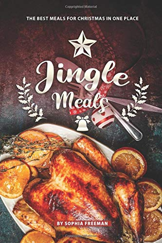 Jingle Meals: The Best Meals for Christmas in one Place