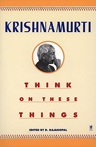 Think on These Things por Jiddu Krishnamurti