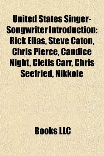 United States singer-songwriter Introduction: Rick Elias, Steve Caton, Jeanie Cunningham, Chris Pierce, Candice Night, Chris Seefried