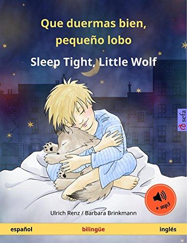 Que duermas bien, pequeño lobo – Sleep Tight, Little Wolf (español – inglés). Libro infantil bilingüe, a partir de 2-4 años, con audiolibro mp3 descargable (Sefa Libros ilustrados en dos idiomas) por Ulrich Renz