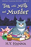 Tea with Milk and Murder (Oxford Tearoom Mysteries ~ Book 2): Volume 2