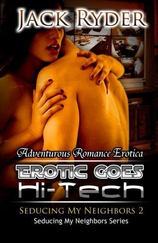 Erotic Goes Hi-Tech: Seducing My Neighbors 2 by Ry...