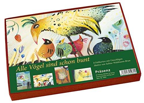 Alle Vögel sind bunt: 8 Faltkarten mit Umschlägen / Motive von Sabine Waldmann-Brun