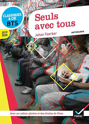 Seuls avec tous: anthologie 2019-2020 pour l'épreuve de culture générale et expression au BTS par Johan Faerber