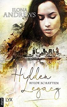 Hidden Legacy - Wilde Schatten (Nevada-Baylor-Serie 3) von [Andrews, Ilona]