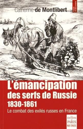 L'émancipation des serfs de Russie 1830-1861: Le combat des proscrits et des exilés