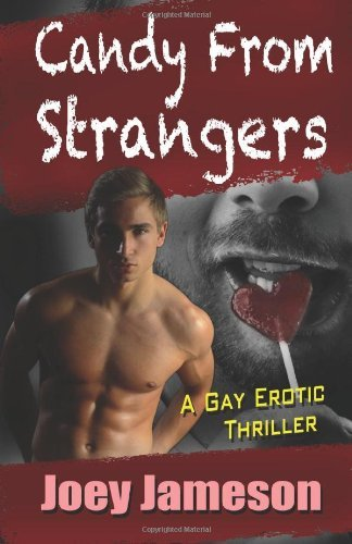 Candy From Strangers: A Gay Erotic Thriller by Joey Jameson (5-Nov-2012) Paperback