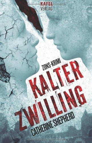 Buchseite und Rezensionen zu 'Kalter Zwilling: Zons-Krimi' von Catherine Shepherd