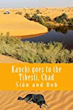 Kanchi goes to the Tibesti, Chad: Kanchi's Tale (African and Middle Eastern Travel Guides)