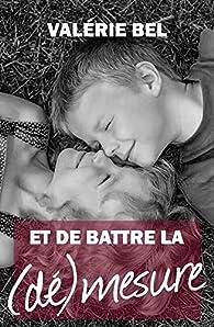 Et de battre la (dé)mesure - Valérie Bel (2018) sur Bookys