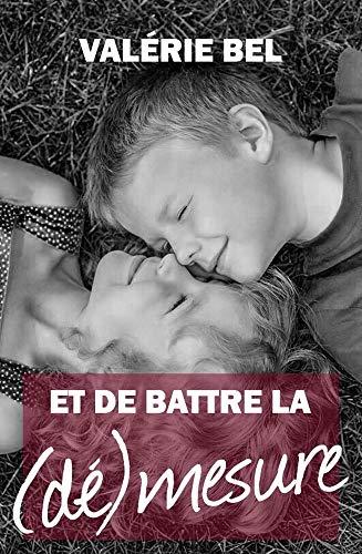 ET DE BATTRE LA DÉMESURE par Valérie BEL