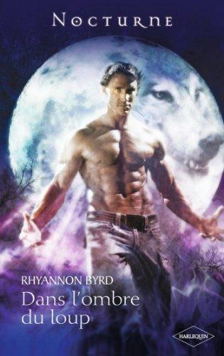 Dans l'ombre du loup (La légende des loups t. 3) par Rhyannon Byrd