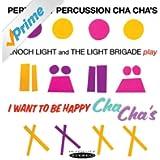 Pertinent Percussion Cha Cha's / I Want to Be Happy Cha Cha's