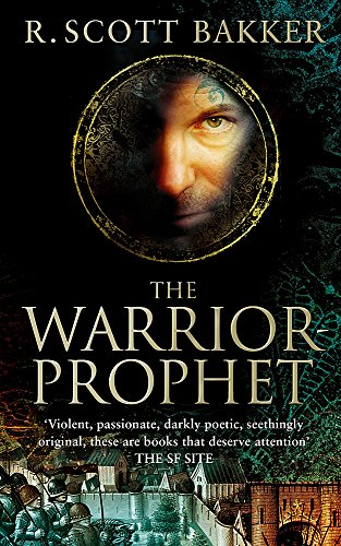 The Warrior-Prophet: Book 2 of the Prince of Nothing -