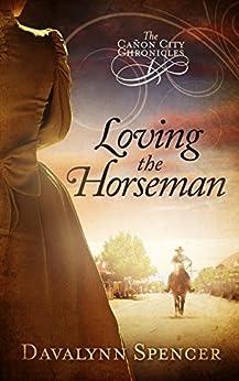Loving the Horseman: The Cañon City Chronicles - Book 1 (English Edition)