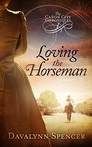 Loving the Horseman: The Cañon City Chronicles - Book 1 (English Edition)