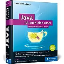 Java ist auch eine Insel: Programmieren lernen mit dem Standardwerk für Java-Entwickler, aktuell zu Java 8. Ausgabe 2016