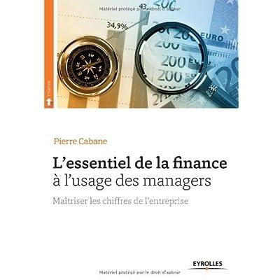 L'essentiel de la finance à l'usage des managers : Maîtriser les chiffres de l'entreprise