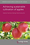 Achieving sustainable cultivation of apples (Burleigh Dodds Series in Agricultural Science Book 18)