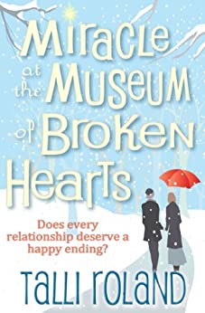 Miracle at the Museum of Broken Hearts: A  Christmas Story by [Roland, Talli]