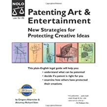 Patenting Art & Entertainment: New Strategies for Protecting Creative Ideas by Gregory Aharonian (2004-07-25)