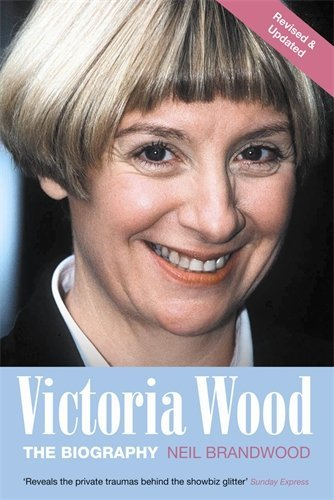 By Neil Brandwood Victoria Wood: The Biography (2nd Edition) [Paperback]