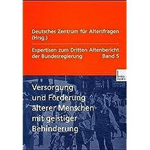 Expertisen zum Dritten Altenbericht der Bundesregierung, Bd.5, Versorgung und Förderung älterer Menschen mit geistiger Behinderung