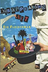 Disappearing ACT by Sid Fleischman (2003-04-05)