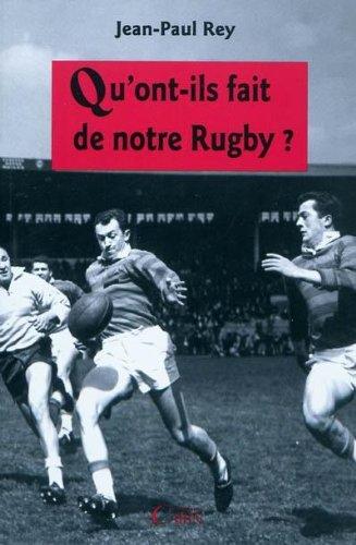 Qu'ont-ils fait de notre rugby ?
