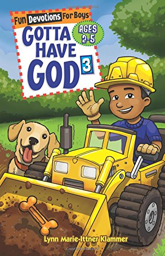 Gotta Have God 3 Fun Devotions for Boys Ages 2-5