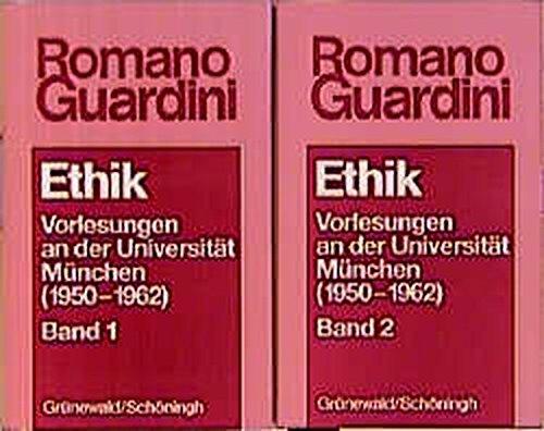 Ethik: Vorlesungen an der Universität München (1950-1962) (Werke / Romano Guardini / herausgegeben von Franz Henrich) por Romano Guardini
