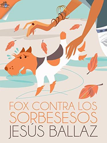 Fox contra los sorbesesos por Jesús Ballaz