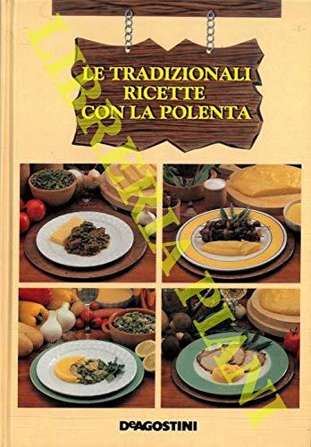 Le tradizionali ricette con la polenta.