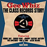 Gee Whiz: The Class Records Story 1956-1962