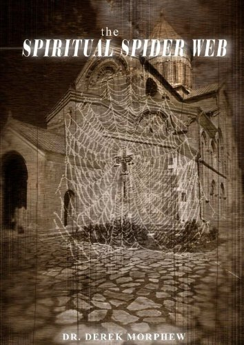 The Spiritual Spider Web: A Study in Acient and Contemporary Gnosticism (Kingdom Theology Series) (English Edition)