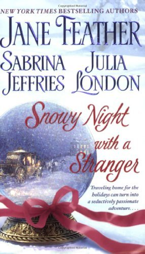 Snowy Night with a Stranger: Written by Jane Feather, 2008 Edition, (1st Pocket Star Books Pbk. Ed) Publisher: Pocket Star [Mass Market Paperback]