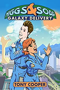 Higgs & Soap: Galaxy Delivery by [Cooper, Tony]