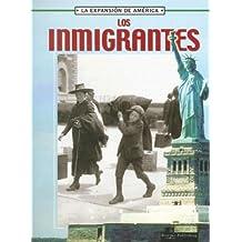 Los Inmigrantes (La Expansion De America)