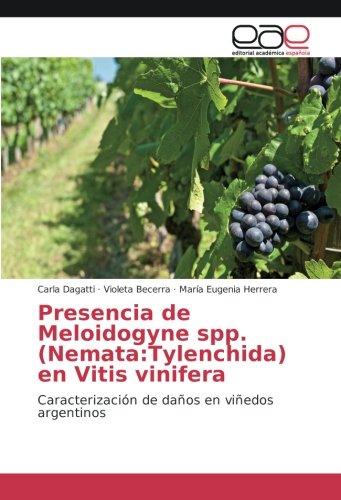 Presencia de Meloidogyne spp. (Nemata:Tylenchida) en Vitis vinifera: Caracterización de daños en viñedos argentinos