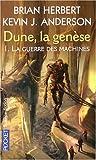 Dune, la gen?se: 1. La guerre des machines by Brian Herbert (August 27,2007)
